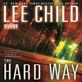 The Hard Way: A Jack Reacher Novel (Unabridged) audiobook