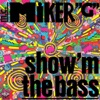 MC Miker G - Show'm the Bass (Single)