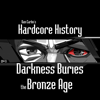 Episode 9 - Darkness Buries the Bronze Age (feat. Dan Carlin) - Dan Carlin's Hardcore History