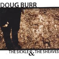 Doug Burr - The Sickle & The Sheaves