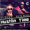 Hustlin Time (feat. Rick Ross) - Single, Fuego