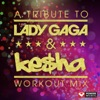 A Tribute to Lady GaGa & Ke$ha Workout Mix (60 Minute Non-Stop Workout Mix (128 BPM)) ジャケット写真