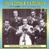 1945 Live In Hi-Fi At Culver City, Harry James