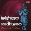 Krishnam Madhuram Chants of Krishna