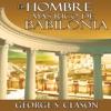 El Hombre Mas Rico De Babilonia [The Richest Man in Babylon] (Unabridged) AudioBook Download