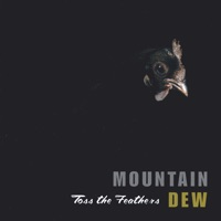 Toss the Feathers by Mountain Dew on Apple Music