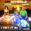 I Get It In (feat. JR Writer & Pressley Carter) - Single, Jaywheelz