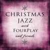 Christmas Jazz With Fourplay and Friends - Various Artists