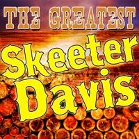 Skeeter Davis - The Greatest Skeeter Davis