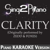 Clarity (Originally Performed By Zedd & Foxes) [Piano Karaoke Version]