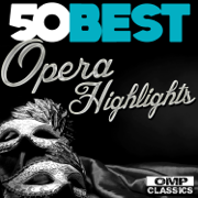 50 Best Opera Highlights - Various Artists - Various Artists