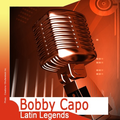 Latin Legends: Bobby Capo - Bobby Capó