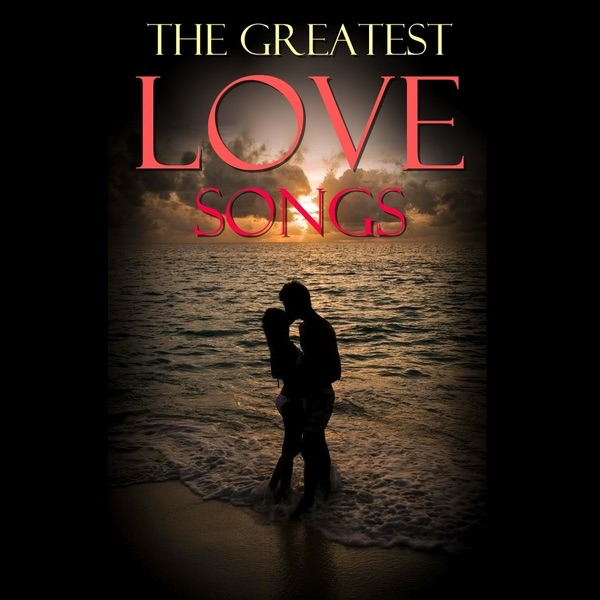 Best Love Mashup Song Download It: The Greatest Love Songs By Various Artists On Apple Music