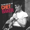 The Very Best of Jazz, Chet Baker
