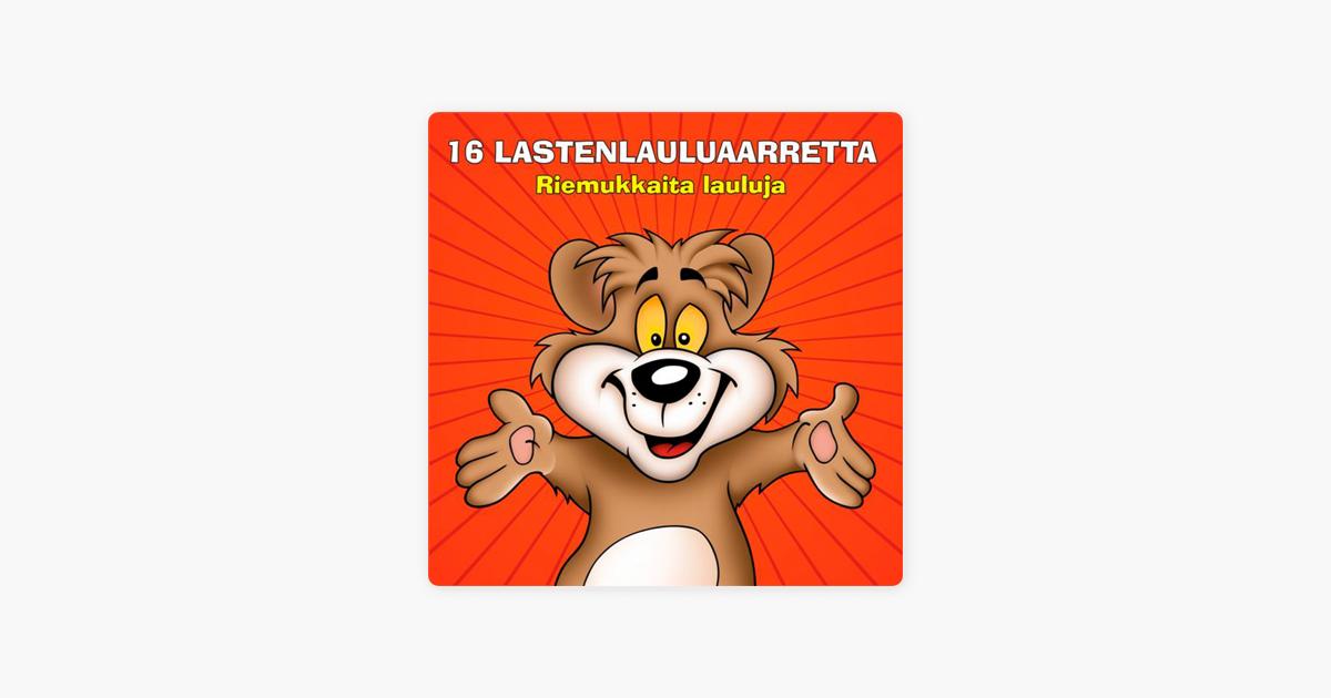 16 lastenlauluaarretta - Riemukkaita lauluja by Various Artists on Apple Music