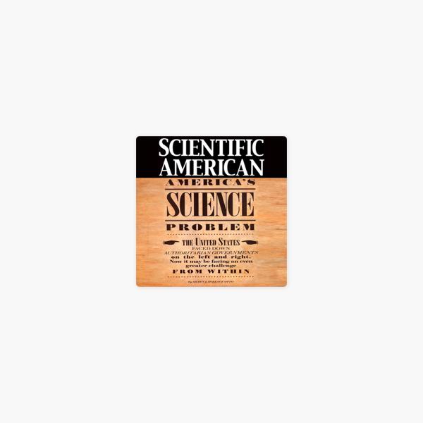 Scientific American: America's Science Problem: America's Science Problem  (Unabridged)