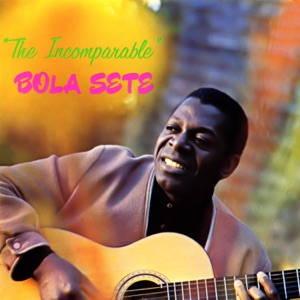 The Incomparable Bola Sete