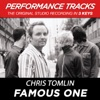 Famous One (Performance Tracks) - EP, Chris Tomlin