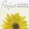 Perfect Summer Wedding