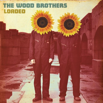 Loaded - The Wood Brothers album