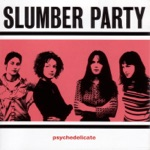 Slumber Party - My Little One