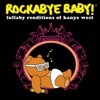 Rockabye Baby! - Good Life