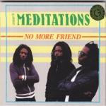 The Meditations - No More Friend
