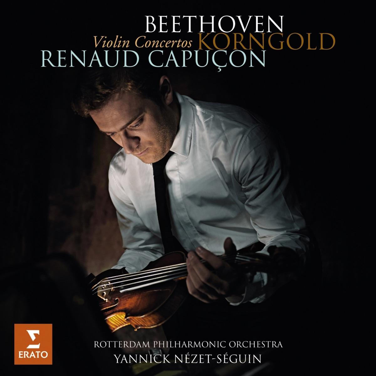 Beethoven  Korngold Violin Concertos Renaud Capuçon Rotterdam Philharmonic Orchestra  Yannick Nézet-Séguin CD cover