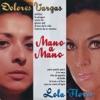 Mano a Mano, Lola Flores & Dolores Vargas