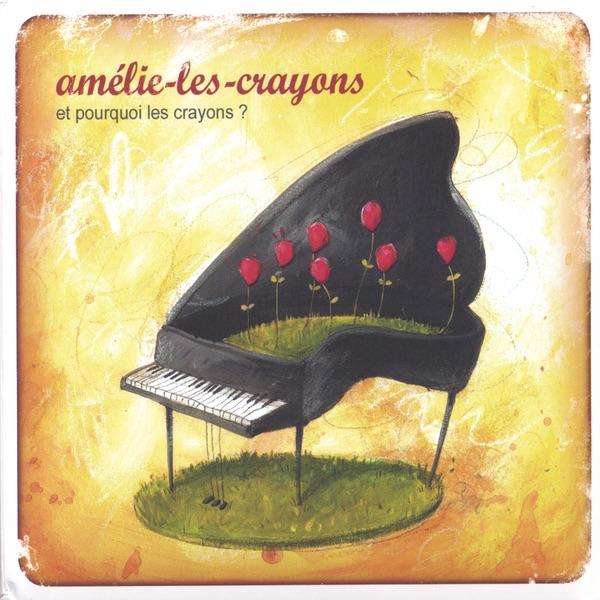 Et Pourquoi Les Crayons  Amélie-les-Crayons CD cover