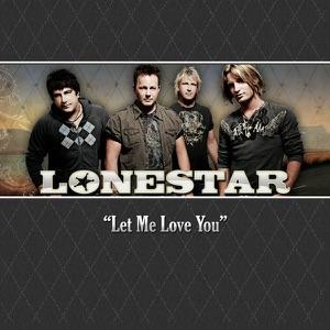 Lonestar - Let Me Love You