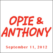Opie & Anthony, September 11, 2012