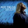 Rain Down: Songs of Outpouring (Live) - Roy Fields