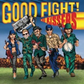 The Kissers - The Good Fight