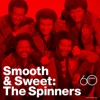 Smooth & Sweet: The Spinners, The Spinners