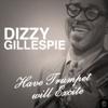 Dizzy Gillespie - Have Trumpet Will Excite kunstwerk