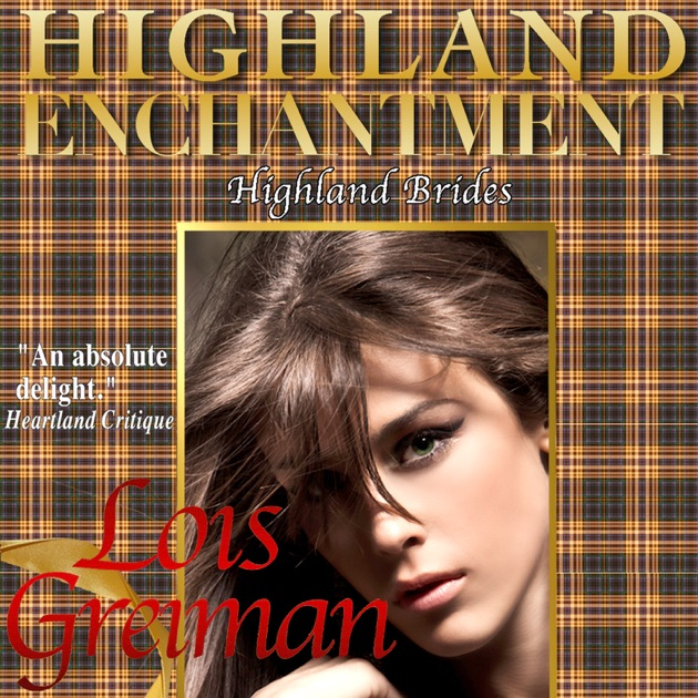 Highland Enchantment Unabridged By Lois Greiman On Itunes