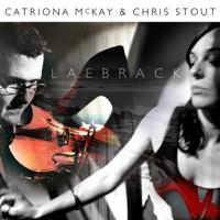 Laebrack by Catriona McKay & Chris Stout on Apple Music