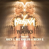 Die Young (Remix) [feat. Juicy J, Wiz Khalifa & Becky G] - Single