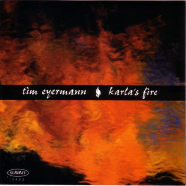 Tim Eyermann - Karla's Fire