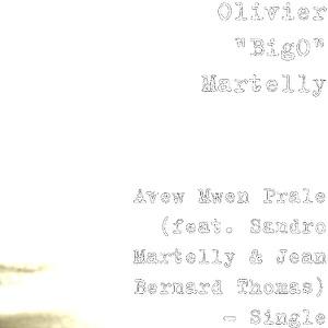 Avew Mwen Prale (feat. Sandro Martelly & Jean Bernard Thomas) - Single Mp3 Download