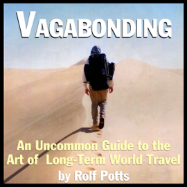Vagabonding: An Uncommon Guide to the Art of Long-Term World Travel (Unabridged) audiobook