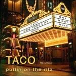 Album - taco - puttin' on the ritz