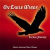 On Eagle Wings Sacred Journey