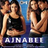 Ajnabee (Original Motion Picture Soundtrack)