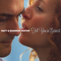 Tell You in Earnest by Matt and Shannon Heaton on Apple Music