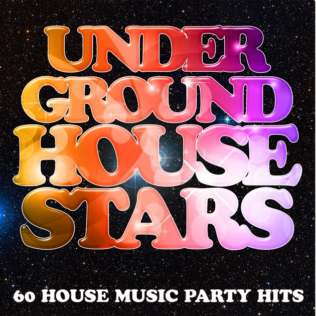 Underground house stars 60 house music party hits by for Classic house party songs