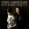 Hymns for the Christian Life (Deluxe Version) - Keith & Kristyn Getty