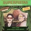Superpistas - Canta Como Javier Solis y Pedro Infante, Javier Solís & Pedro Infante