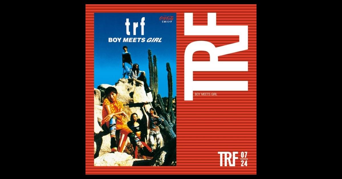 Trf Boy Meets Girl